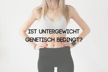 Untergewicht Genetik